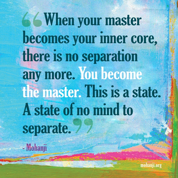 Mohanji quote - Master, become
