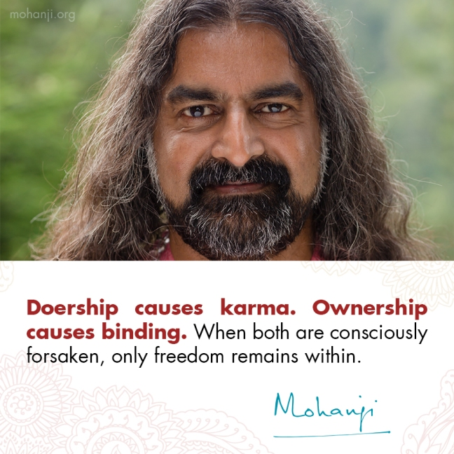 Mohanji quote - Doership&ownership vs freedom