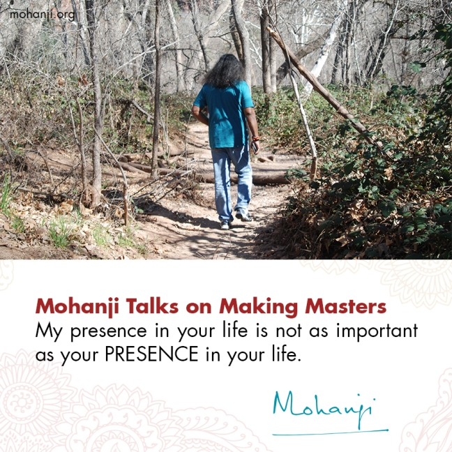 Mohanji quote - Making Masters