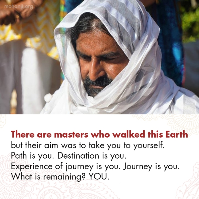 Mohanji quote - Path is you, destination is you