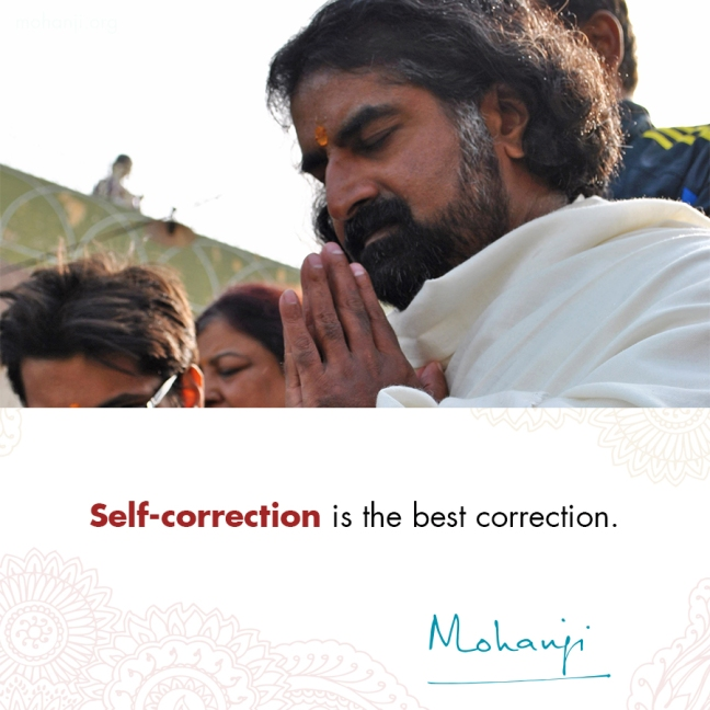 Mohanji quote - Self-correction