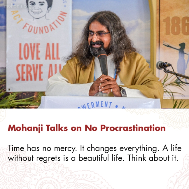 Mohanji quote - No procrastination