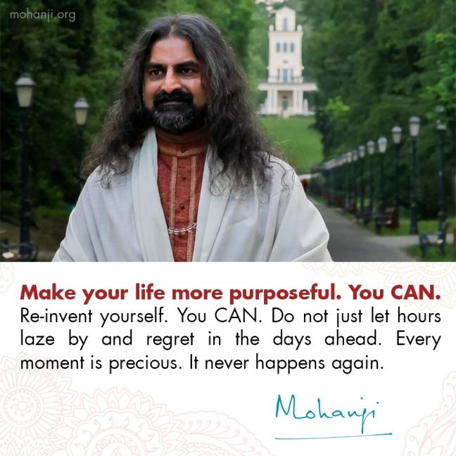 Mohanji quote - Purpose, re-invent yourself