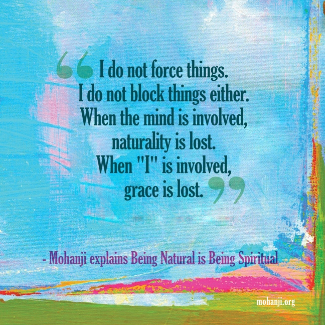 Mohanji quote - Being natural is being spiritual-explanation
