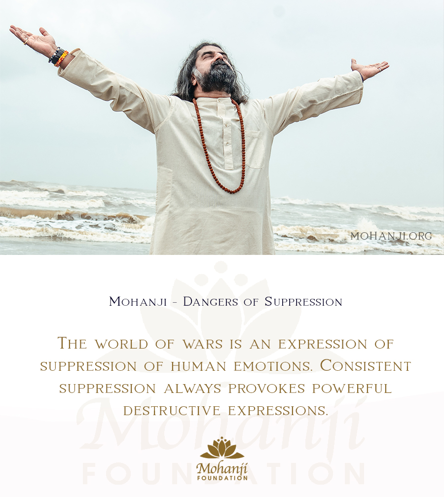 Mohanji quote - Dangers of suppression