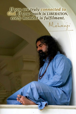 mohanji-quote-if-you-are-truly-connected-to-god